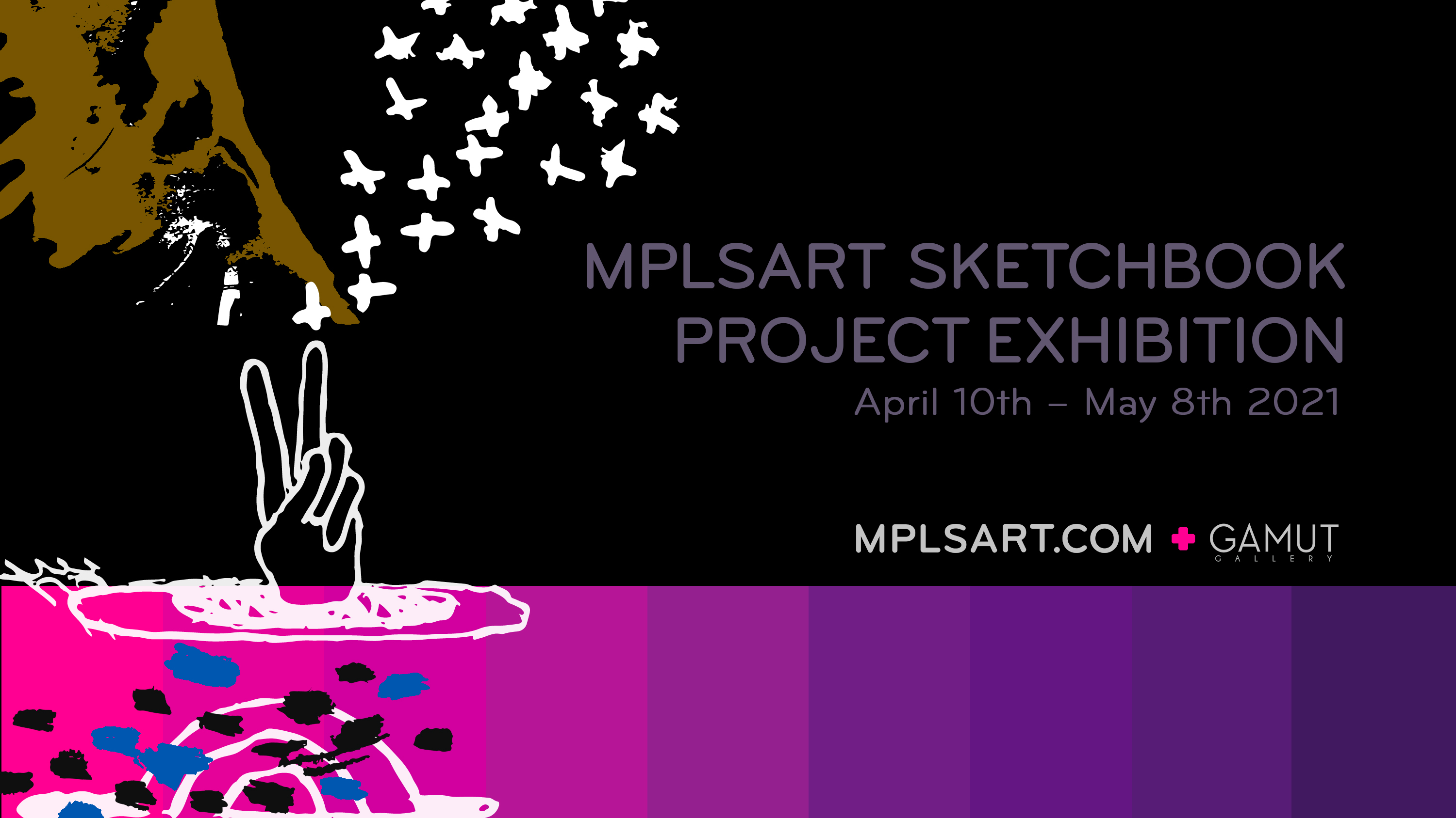 MPLSArt Sketchbook Project Exhibition April 10th – May 8th 2021 MplsArt.com + Gamut Gallery